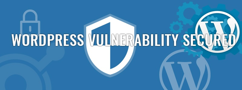WordPress Vulnerability Secured