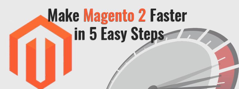 Make Magento 2 Faster in 5 Easy Steps