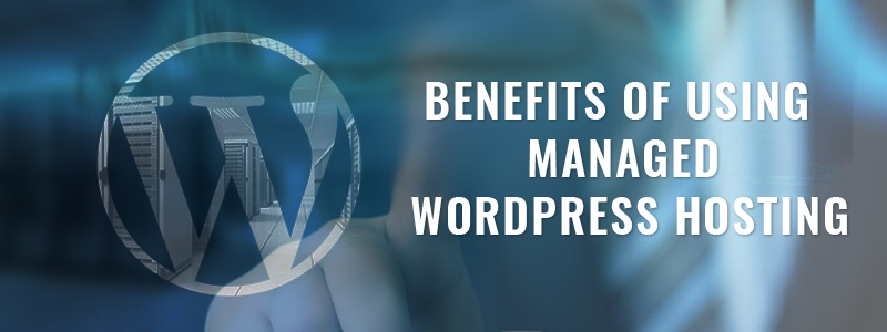 Benefits-of-using-Managed-WordPress-Hosting