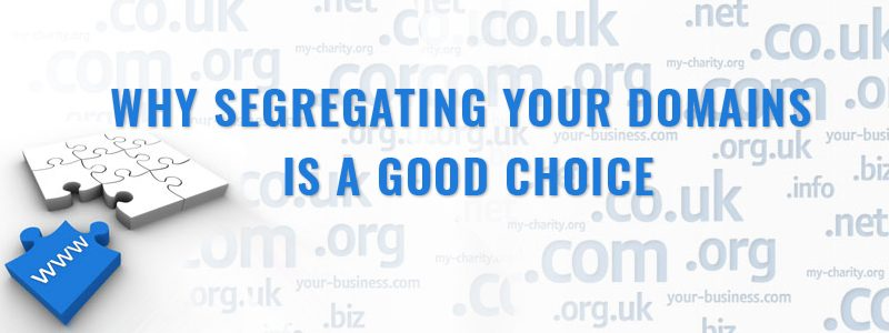 Why segregating your domains is a good choice